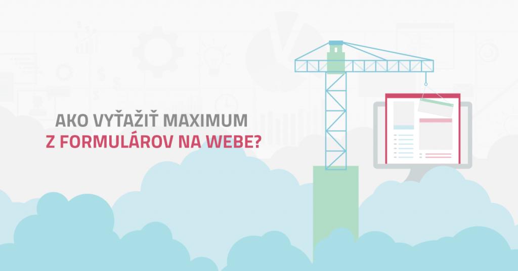 Ako vyťažiť maximum z formulárov na webe?